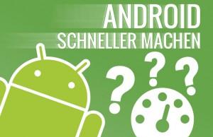 android schneller machen
